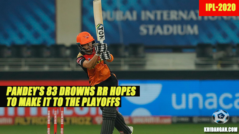 Pandey's 83 drowns RR hopes to make it to the Playoffs